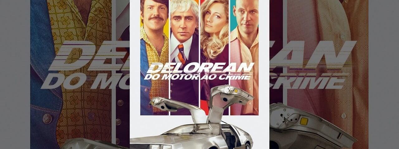 Delorean: Do Motor ao Crime – Dublado BluRay 720p / 1080p