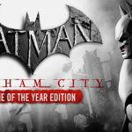 BATMAN ARKHAM CITY: GAME OF THE YEAR EDITION (2012) FULL GAME – PC